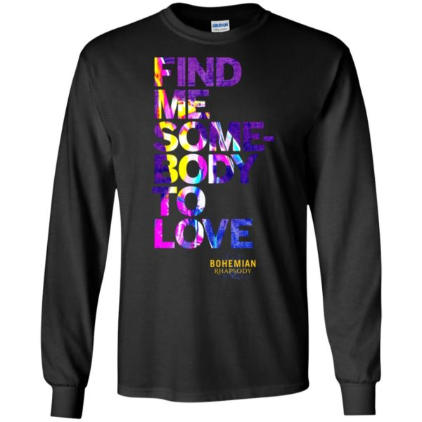 Bohemian Rhapsody Find Me Somebody to Love Shirt