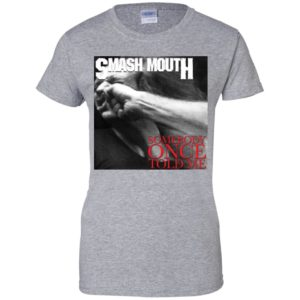 Smash Mouth Somebody Once Told Me Vulgar Display of Power Shirt