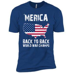 Merica Back To Back World War Champs Shirt