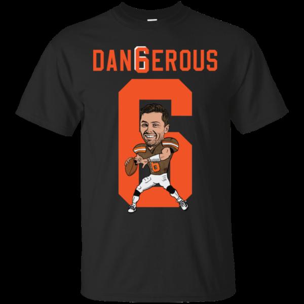 Baker Mayfield 6 Dangerous Shirt