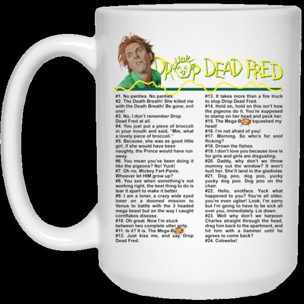 Drop Dead Fred Quote White Mug