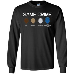 Same Crime Life 15 Years Probation Paid Administrative Leave Shirt