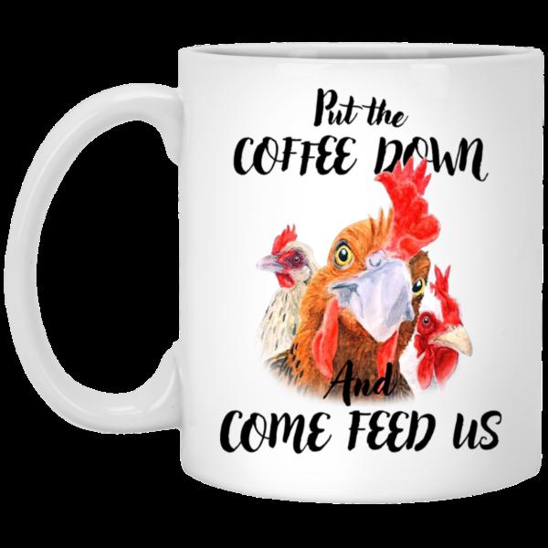 Put The Coffee Down And Come Feed Us White Mug