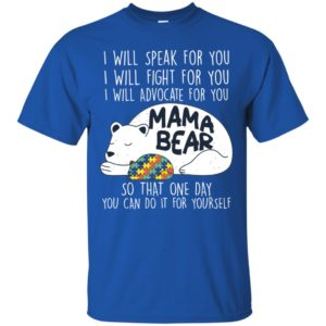 I Will Advocate For You Mama Bear Autism Shirt