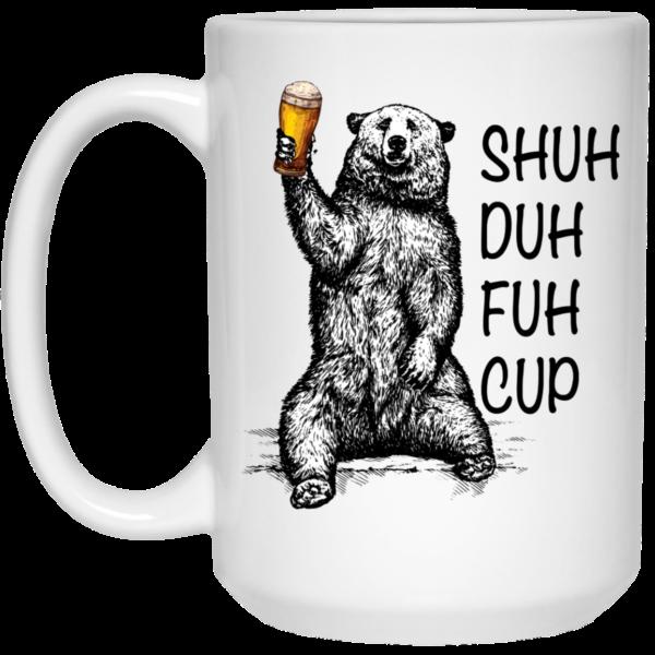 Shuh Duh Fuh Cup Funny Bear White Mug
