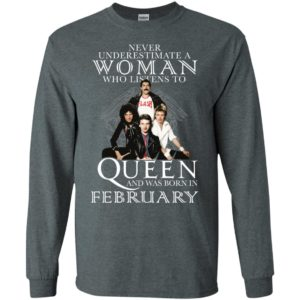 Never Underestimate A Woman Who Listens To Queen And Was Born In February Shirt