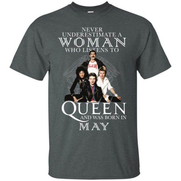 Never Underestimate A Woman Who Listens To Queen And Was Born In May Shirt