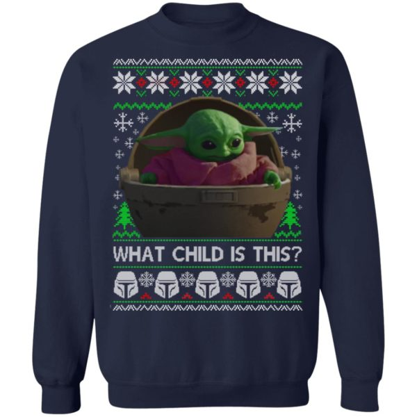 Baby Yoda What The Child Is This Christmas Sweatshirt