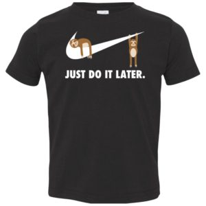 Sloth Just Do It Later Youth Shirt