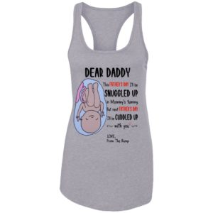 Dear Daddy This Father's Day I'll Be Snuggled Up Funny Father's Day Shirt