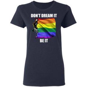 Don't Dream It Be It Frank N Furter LGBT Shirt