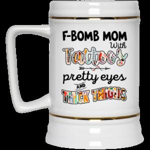 F Bomb Mom With Tattoos Pretty Eyes And Thick Thighs Mug