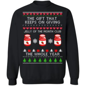 The Gift That Keeps On Giving Jelly Of The Month Club The Whole Year Christmas Shirt