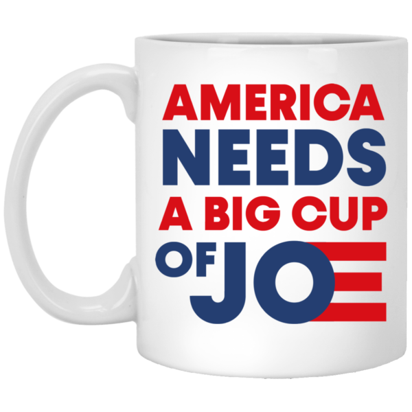 America Needs a Big Cup of Joe Biden 2020 Mug